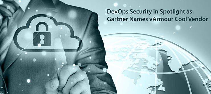 DevOps Security in Spotlight as Gartner Names vArmour Cool Vendor