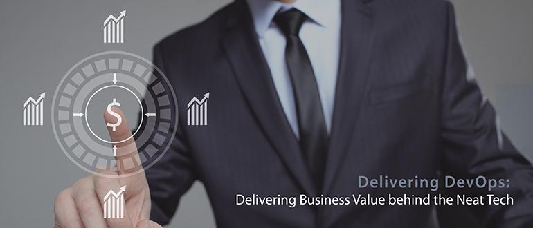 Delivering DevOps' Business Value
