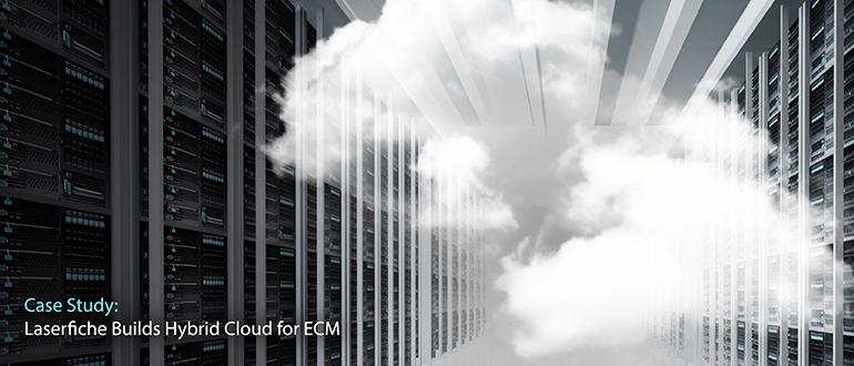 Case Study: Laserfiche Builds Hybrid Cloud for ECM