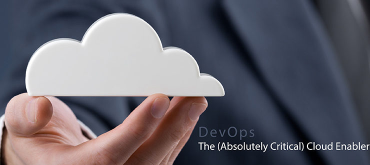 DevOps: The (Absolutely Critical) Cloud Enabler