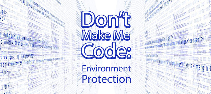 Don't Make Me Code: Environment Protection