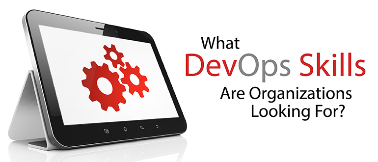 What DevOps Skills are Organizations Looking for?