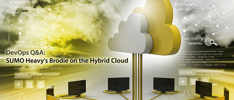 DevOps Q&A: SUMO Heavy's Brodie on the Hybrid Cloud