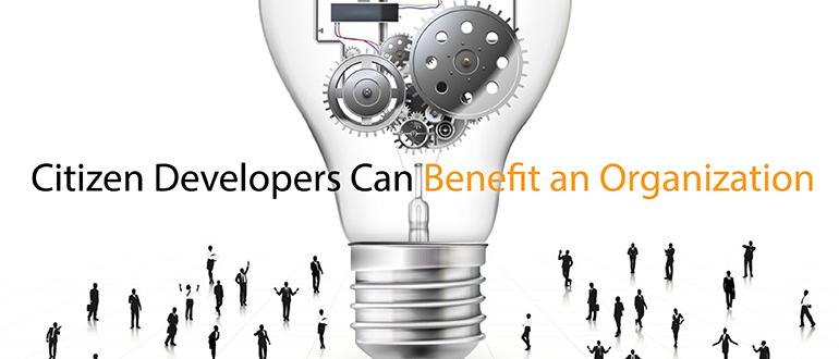 Citizen Developers Can Benefit an Organization