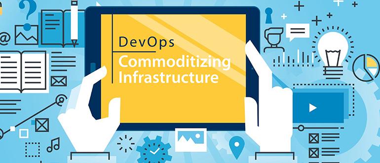 DevOps: Commoditizing Infrastructure