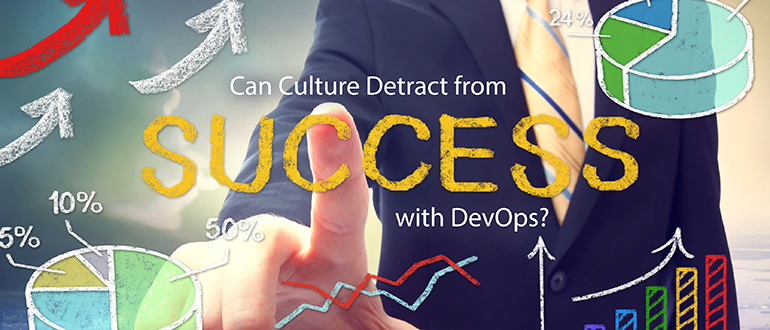 Can Culture Detract from Success with DevOps?