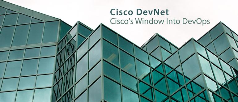 Cisco DevNet: Cisco's Window into DevOps