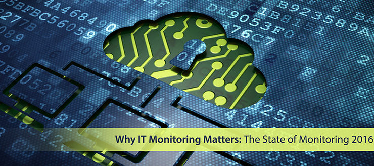 Why IT Monitoring Matters: The State of Monitoring 2016