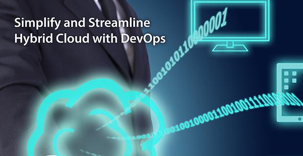 Simplify and Streamline Hybrid Cloud with DevOps