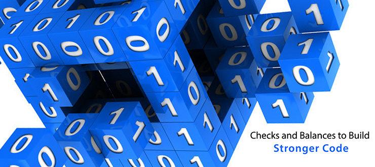 Checks and Balances to Build Stronger Code