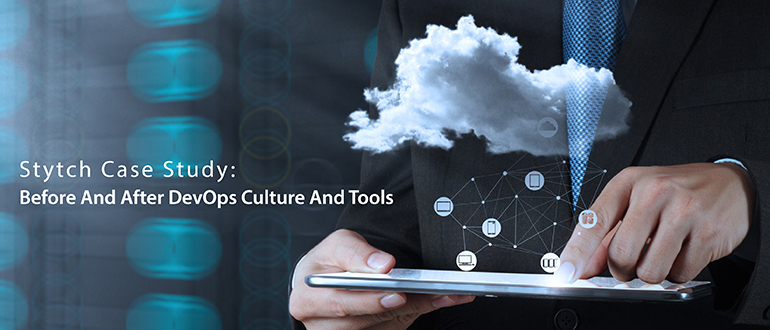 Case Study: Stytch Before, After DevOps Culture, Tools