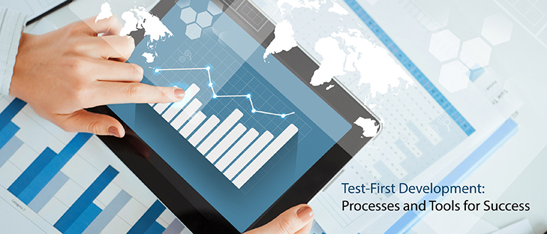Test-First Development: Processes and Tools for Success
