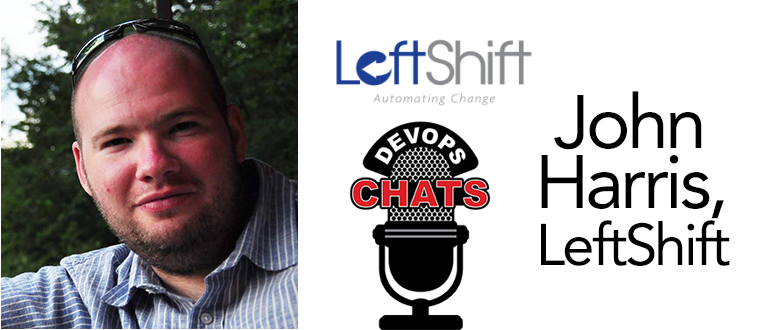 DevOps Chat: John Harris, LeftShift on DevOps Consulting and Continuous Testing