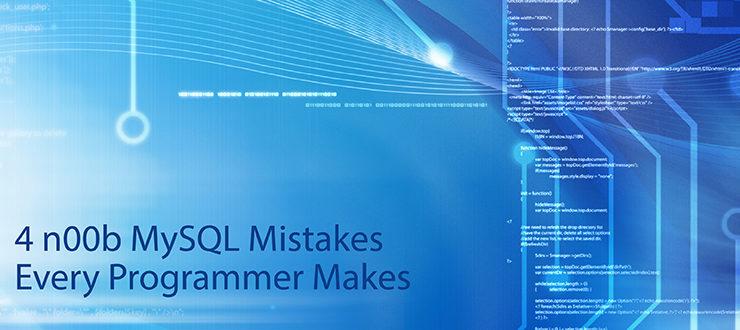 4 n00b MySQL Mistakes Every Programmer Makes