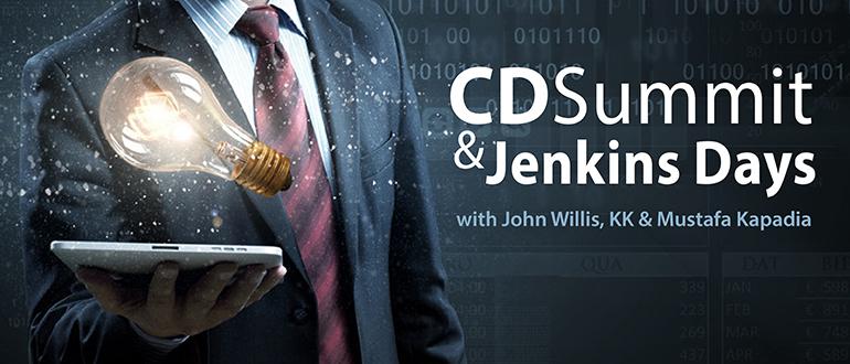 CD Summit/Jenkins Days with John Willis, KK & Mustafa Kapadia