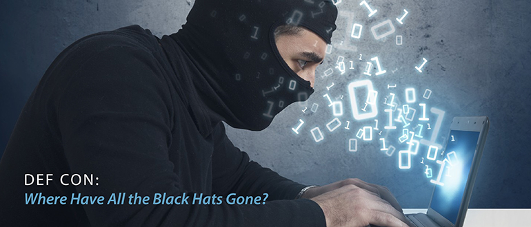 DEF CON: Where Have All the Black Hats Gone?