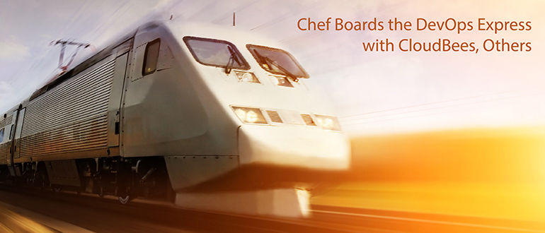 Chef Boards the DevOps Express with CloudBees, Others