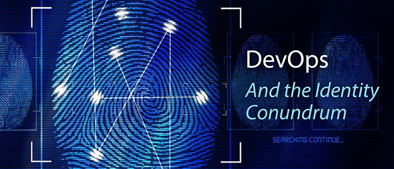 DevOps and the Identity Conundrum