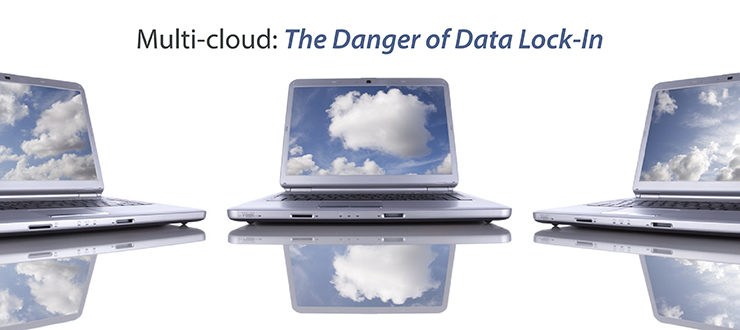 Multi-Cloud: The Danger of Data Lock-In