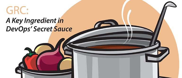 GRC: A Key Ingredient in DevOps' Secret Sauce