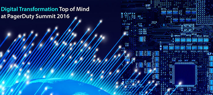 Digital Transformation Top of Mind at PagerDuty Summit 2016