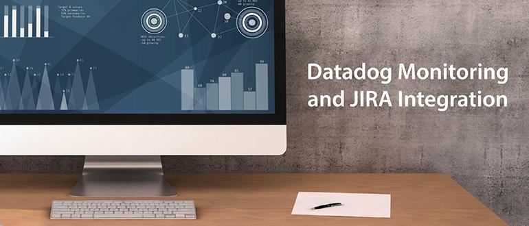 Datadog Monitoring and JIRA Integration