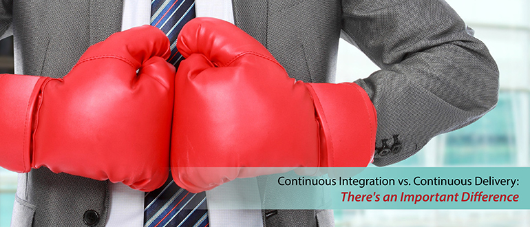 Continuous Integration vs. Continuous Delivery: There's an Important Difference