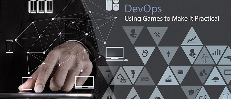 DevOps: Using Games to Make it Practical