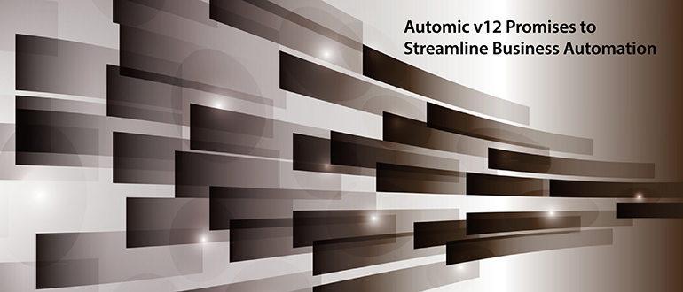 Automic v12 Promises to Streamline Business Automation