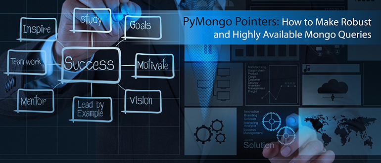 PyMongo Pointers: How to Make Robust and Highly Available Mongo Queries