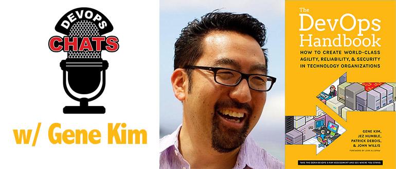 DevOps Chat: Gene Kim on The DevOps Handbook and DevOps Enterprise Summit