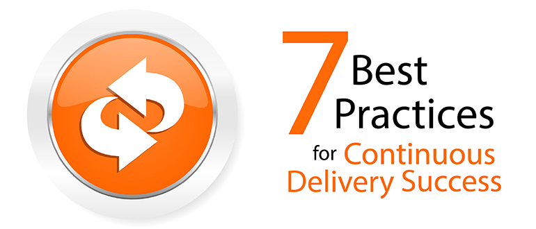 7 Best Practices for Continuous Delivery Success