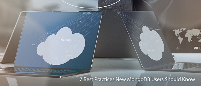7 Best Practices New MongoDB Users Should Know