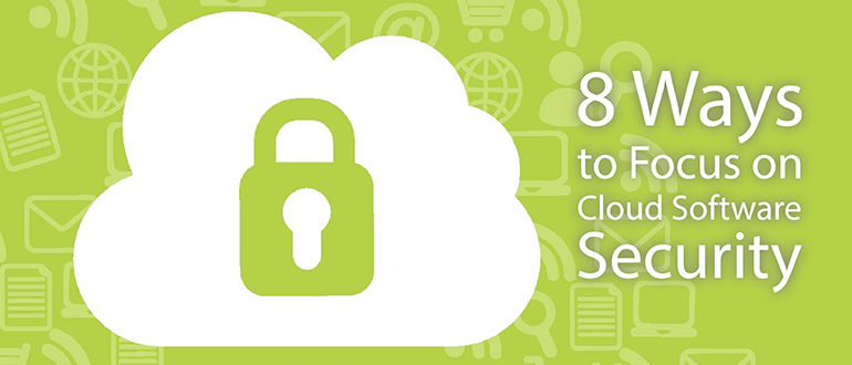 8 Ways to Focus on Cloud Software Security