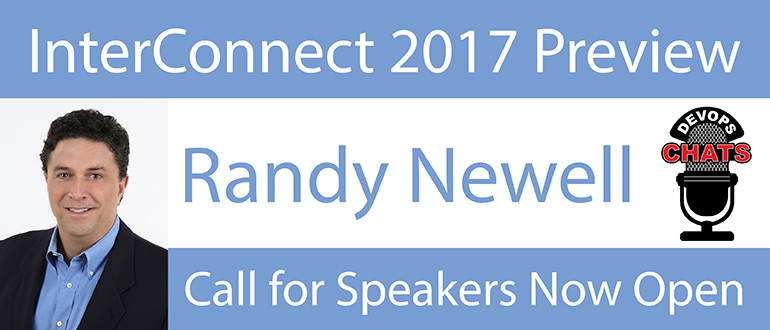 DevOps Chat: InterConnect 2017 w/ Randy Newell, IBM DevOps