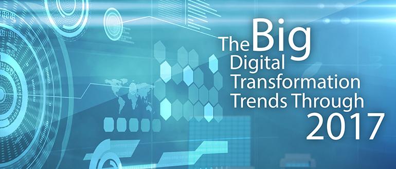 The Big Digital Transformation Trends Through 2017