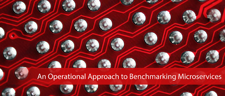 An Operational Approach to Benchmarking Microservices