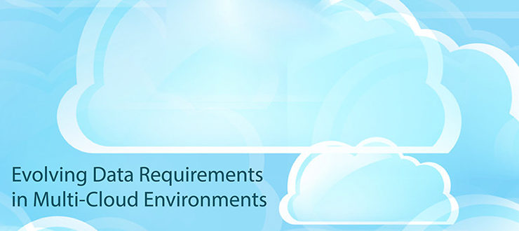 Evolving Data Requirements in Multi-Cloud Environments