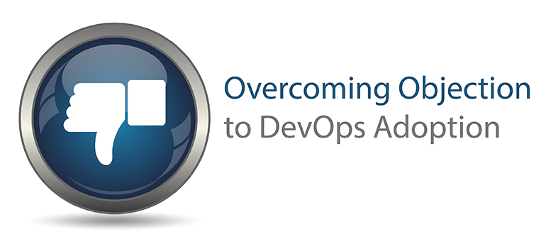 Overcoming Objection to DevOps Adoption