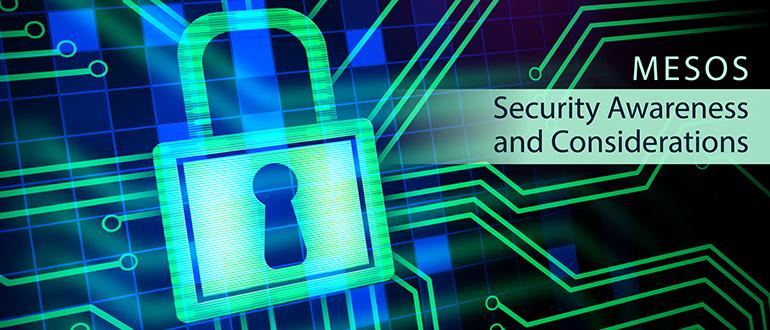 Mesos: Security Awareness and Considerations