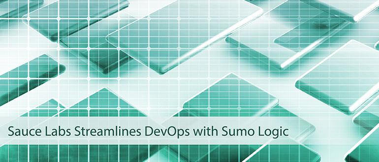 Sauce Labs Streamlines DevOps with Sumo Logic