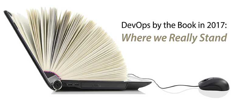 DevOps by the Book in 2017: Where we Really Stand