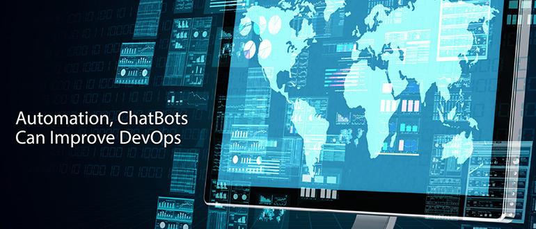 Automation, ChatBots Can Improve DevOps