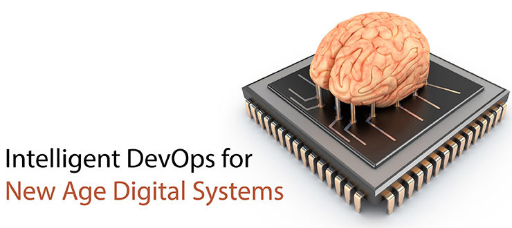 Intelligent DevOps for New Age Digital Systems