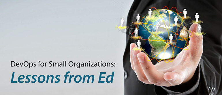 DevOps for Small Organizations: Lessons from Ed