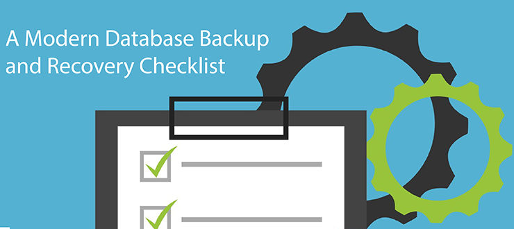 A Modern Database Backup and Recovery Checklist