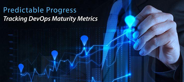 Predictable Progress: Tracking DevOps Maturity Metrics
