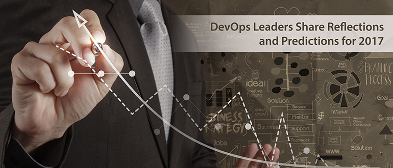 DevOps Leaders Share 2017 Reflections, Predictions