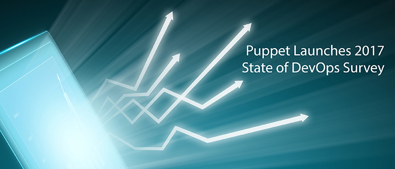 Puppet Launches 2017 State of DevOps Survey