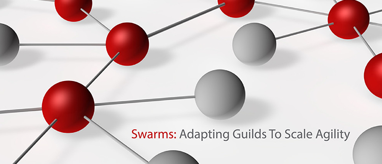 Swarms: Adapting Guilds To Scale Agility